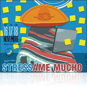Stressame Mucho - San Costanzo Sho