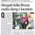 Stregati dalla Bruna esalta slang e location